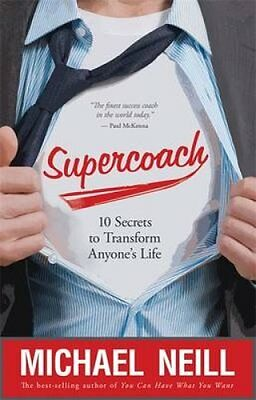 Supercoach 10 Secrets To Transform Anyone's Life by Michael Neill 9781781800188