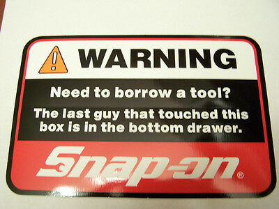 **NEW** Snap On Tools Warning Need To Borrow A Tool Decal Sticker