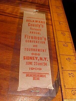RARE 1909 sidney  N.Y. FIREMENS  RIBBON delaware county's firemen's convention