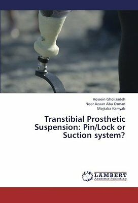 Transtibial Prosthetic Suspension Pin Lock or Suction system? Kamyab Mojtaba
