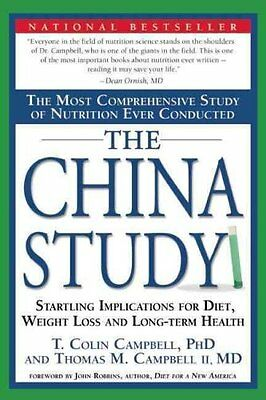 The China Study The Most Comprehensive Study of Nutrition Ever ... 9781932100662