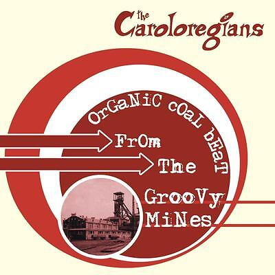 The Caroloregians - Organic Coal Beat from the Groovy Mines