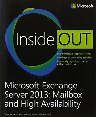 Microsoft Exchange Server 2013 Inside Out Mailbox and High Availability Anglais