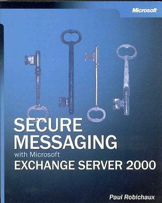 Secure Messaging With Microsoft Exchange Server 2000 Paul Robichaux Anglais Book