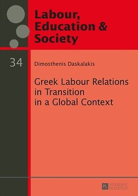 Greek Labour Relations in Transition in a Global Context (Arbeit, Bildung & Ges.