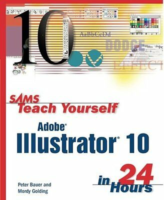 Sams Teach Yourself Adobe Illustrator 10 in 24 Hours Mordy Golding Peter Bauer