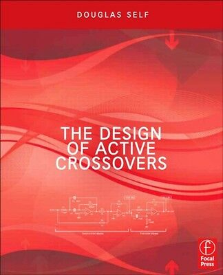 The Design of Active Crossovers (Paperback), Self, Douglas, 9780240817385