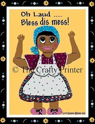 MAMMY MAGNET #51 - Oh Laud!  Bless dis Mess!