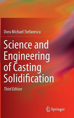 Science and Engineering of Casting Solidification (Hardcover), St. 9783319156927
