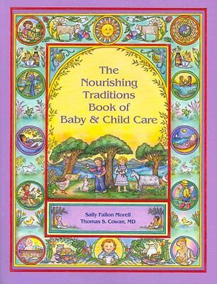 The Nourishing Traditions Book of Baby & Child Care 9780982338315