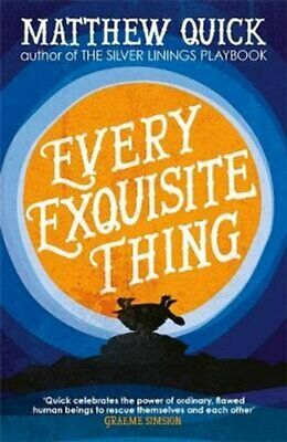 Every Exquisite Thing by Matthew Quick 9781472229571 (Paperback, 2017)