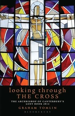 Looking Through the Cross: The Archbishop of Canterbury's Lent Book 2014q (Pape.