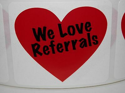 WE LOVE REFERRALS with heart 1.75x2 Stickers Labels 250/rl