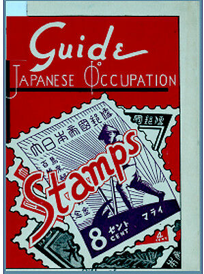 Guide to Japanese Occupation Stamps issued and used in Malaya, Brunei, Borneo .