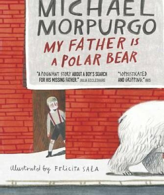 My Father is a Polar Bear by Michael Morpurgo 9781406365863 (Paperback, 2016)