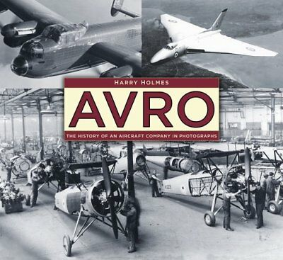 Avro The History of an Aircraft Company in Photographs 9780750970334