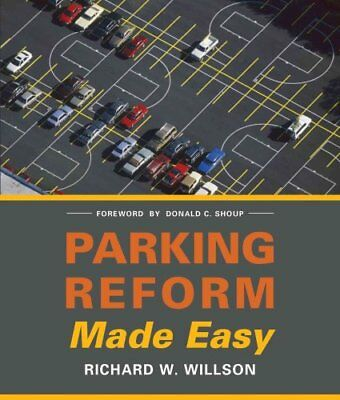 Parking Reform Made Easy by Richard C. Willson 9781610914451 (Paperback, 2013)