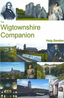 Haig Gordon,The Wigtownshire Companion,Galloway Publishing