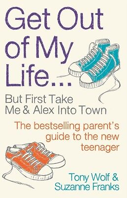 Get Out of My Life: The bestselling guide to living with teenager. 9781781253311