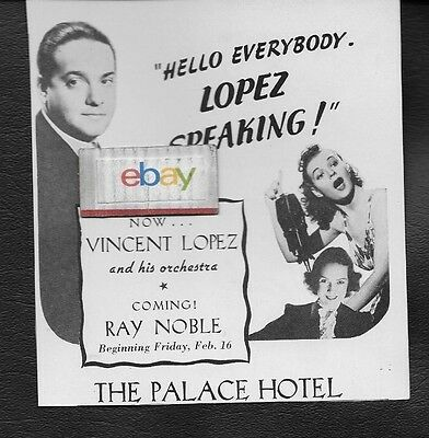 "Palace Hotel San Francisco 1940 Vincent Lopez & Orchestra ""hello Everybody"" Ad"