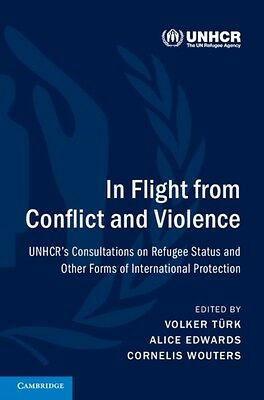 IN FLIGHT FROM CONFLICT & VIOLENCE, Turk, Volker, Edwards, Alice,...