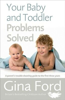 Your Baby & Toddler Problems Solved, Ford, Gina, 9781785040344