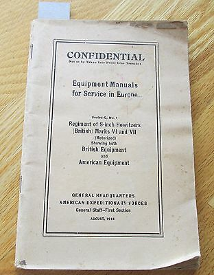 WW 1 Manual  8 inch Howitzers Mark 6 and 7 Series C no 1 General HQ AEF  8/1918