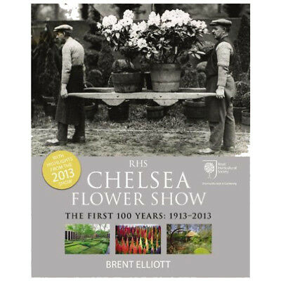 RHS Chelsea Flower Show: The First 100 years Book By Brent Elliott NEW Paperback