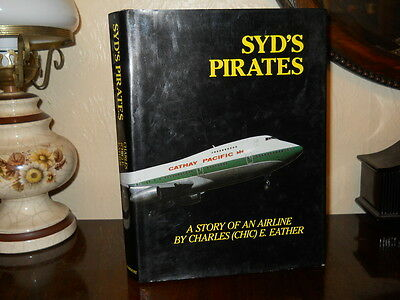 Syd's Pirates - The Story of Cathay Pacific, Charles (Chic) Eather, 1983