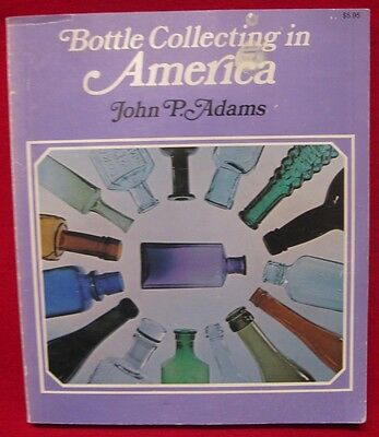 Bottle Collecting in America - Book by John P. Adams (95)