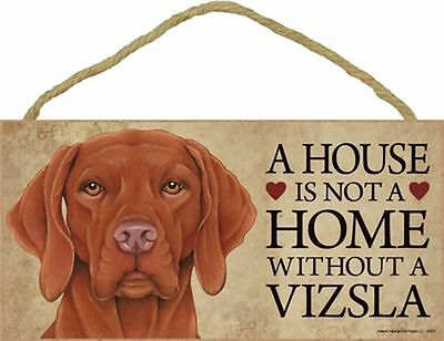 A House Is Not A Home VIZSLA Dog 5x10 Wood SIGN Plaque USA Made