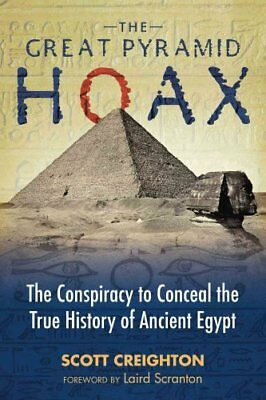 The Great Pyramid Hoax The Conspiracy to Conceal the True Histo... 9781591437895