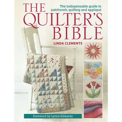 Quilter's Bible - How to make a quilt and much more Book By Linda Clements NEW