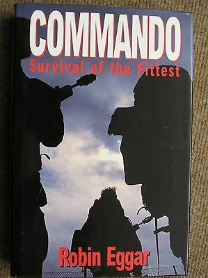 Commando Survival Of The Fittest By Robin Eggar Hardback First Edition