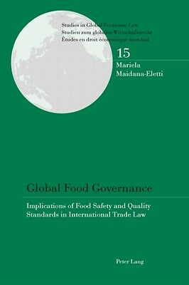 Global Food Governance (Studies in Global Economic Law/ Studien Zum Globalen Wi.