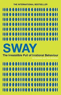 Sway: The Irresistible Pull of Irrational Behaviour (Paperback), . 9780753516829