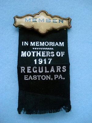 Easton Pa ~ Mothers Of The 1917 Regulars Memoriam  Members Badge ~Wwi