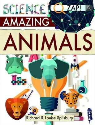 AMAZING ANIMALS, Spilsbury, Louise & Richard, 9781912006694