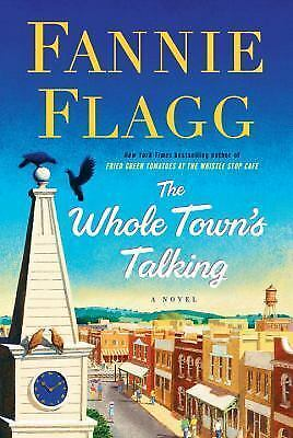 Book: The Whole Town's Talking : A Novel by Fannie Flagg (2016, Hardcover) 1stEd