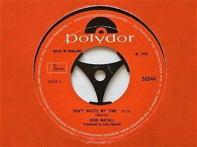 "John Mayall - Don't Waste My Time - 7"" Vinyl - Polydor Label + Sleeve"