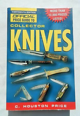 Official Price Guide to Collector Knives Book C. Houston Price Thirteen Ed. 2000