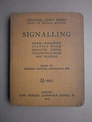 "Wwi 1915 Book ""signalling"" Imperial Army Series Edited Capt. E. John Solano"