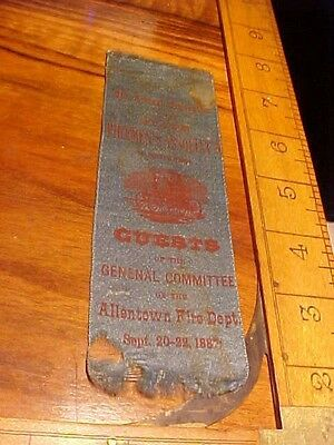 Rare 1887 Allentown P.a. Firemens Guest Ribbon 6Th Annual Convention