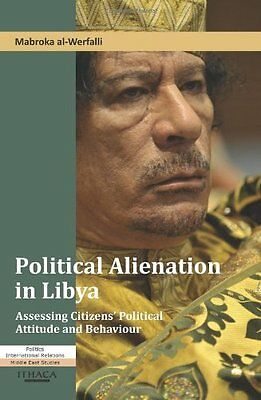 Political Alienation in Libya Assessing Citizens' Political Attitude and Beha 0