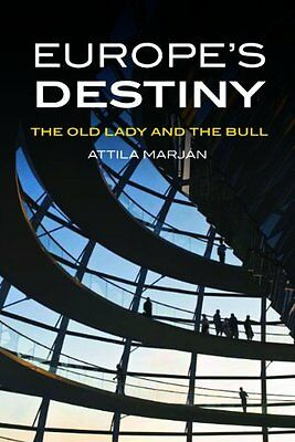 Europe's Destiny The Old Lady and the Bull Johns Hopkins University Press Relie