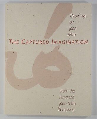1987 THE CAPTURED IMAGINATION Drawings by Joan Miró EXHIBITION CATALOG Barcelona