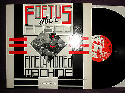 FOETUS UBER FRISCO Finely Honed Machine 1985 12 INCH UK Self Immo WOMB UNC 7.12