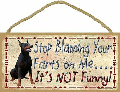 Doberman Pinscher Dog Stop Blaming Your Farts On Me Wood SIGN Plaque USA Made