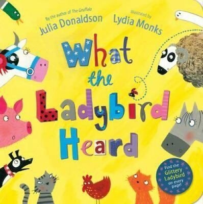 What the Ladybird Heard by Julia Donaldson 9780230757370 (Board book, 2012)