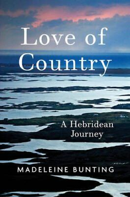 Love of Country A Hebridean Journey by Madeleine Bunting 9781847085177